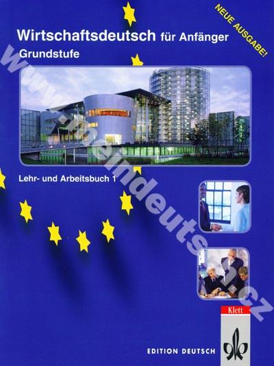 Wirtschaftsdeutsch für Anfänger-Grundstufe - učebnice a prac. sešit