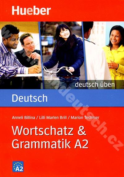 Wortschatz + Grammatik A2, řada Deutsch üben - cvičebnice