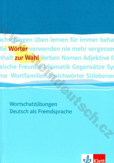 Wörter zur Wahl - cvičebnice německé slovní zásoby