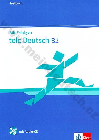 Mit Erfolg zu telc Deutsch B2 - testy vč. audio-CD k certifikátu